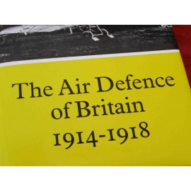 THE AIR DEFENCE OF BRITAIN 1914 - 1918