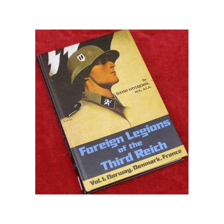 FOREIGN LEGIONS OF THE THIRD REICH - VOLUME ONE